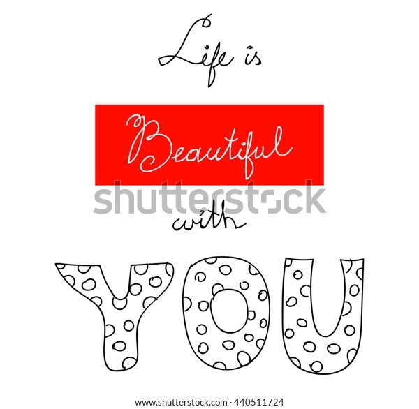 ''life is beautiful with you'' slogan vector print for t-shirt graphic and other uses