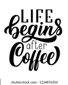 Life begins after coffee black hand lettering, vintage calligraphy, brush handwriting type on white background. Vector illustration.