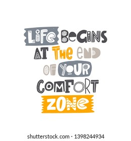 Life begins at the end of your comfort zone. Hand drawn lettering, quote sketch typography. Motivational handwritten phrase. Vector inscription slogan.T-shirt design, print, placard, cartoon