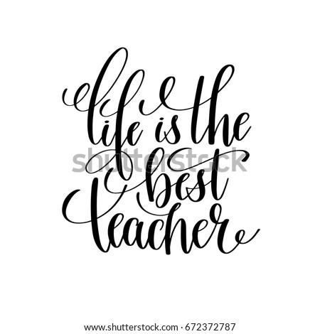 Life Best Teacher Black White Hand Stock Vector Royalty Free
