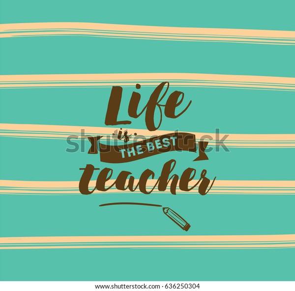 Life Best Teacher Inspirational Quote Motivation Stock