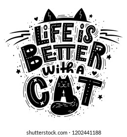 Life is better with a cat Lettering composition. Perfect for posters, t-shirt, greeting cards or social media.