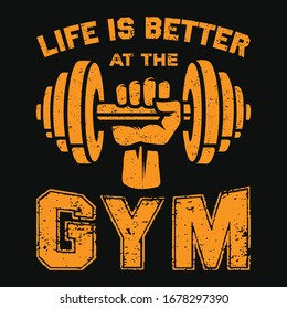 Life is better at the gym t-shirt and poster vector design template. Dumbbell vector with quote. For gym, bodybuilder and athlete. Good for label, badge.