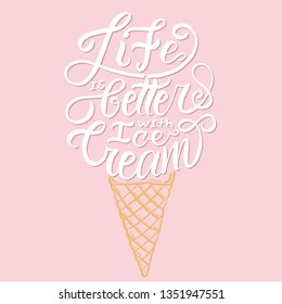 Life is better with ice cream pink white vector hand lettering quote