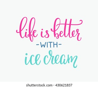 Life is better with ice cream quote lettering. Calligraphy inspiration graphic design typography element. Hand written postcard. Cute simple vector sign. Gelato shop promotion motivation advertising.