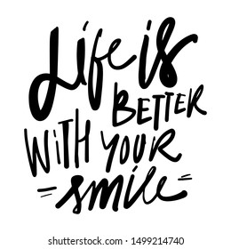 Life is better when you smile. Hand lettering quote for your design: poster, card