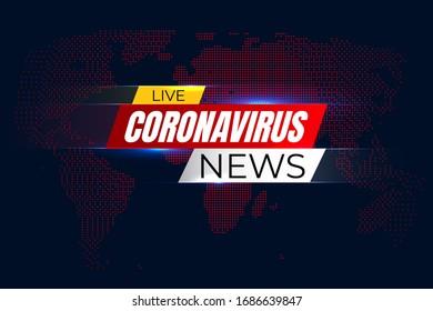 Life corona virus news background with graphic map