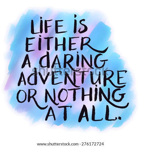 Life Either Daring Adventure Nothing All Stock Vector Royalty Free