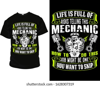 Life is full of risks telling this mechanic how to do this job might be one you want to skip mechanic T Shirt and Apparel Design Template vector