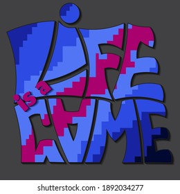 life is a game. isolated vector inscription with unique letters with shadow for printing on t-shirts, stickers, banners, bags.