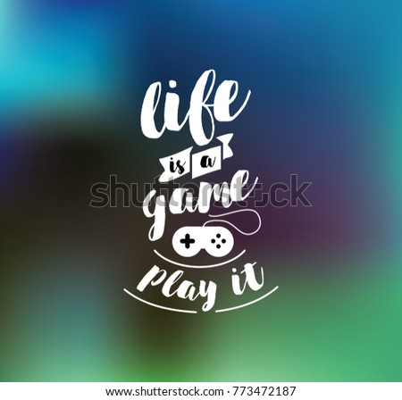 Life Game Play It Inspirational Quote Stock Vector Royalty Free