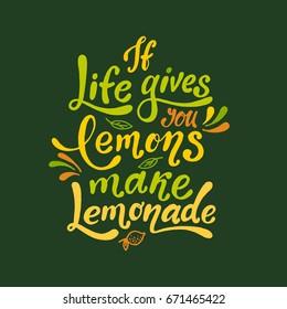 If life gives you lemons make lemonade. Handwritten motivation poster. Modern unique  lettering. Vector illustration. Motivational quote. Colorful print for design  t-shirt, bag, poster etc.