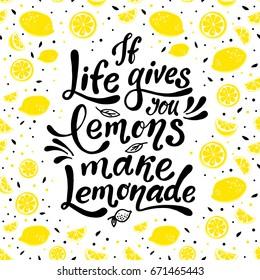 If life gives you lemons make lemonade. Handwritten motivation poster. Modern unique  lettering. Vector illustration with lemons. Motivational quote. Print for design  t-shirt, bag, poster, sticker.