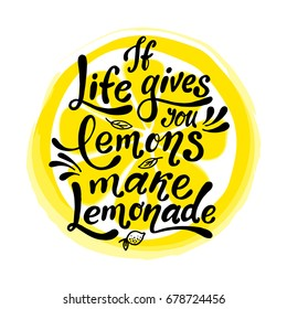 If life gives you lemons make lemonade. Handwritten motivation poster. Modern unique  lettering. Vector illustration with lemon. Motivational quote. Print for design  t-shirt, bag, poster, sticker.
