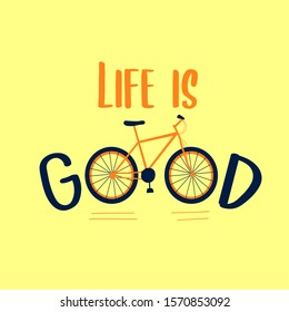 Life is good and bicycle vector illustration for t shirt print design.
