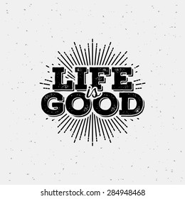 Life is good typography. T-Shirt Print with starburst.