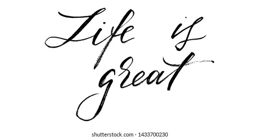 Life is great positive inspirational phrase handwritten text vector. Each word is on the separate layer.