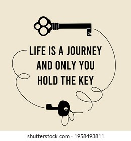 Life Is A Journey vector quote. Motivational saying in black and old paper shades. Black key silhouettes around the phrase.
