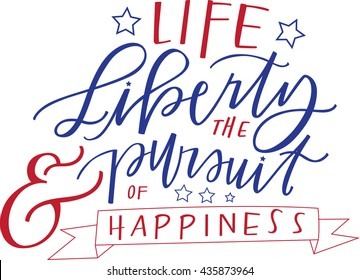 Life, Liberty & the Pursuit of Happiness