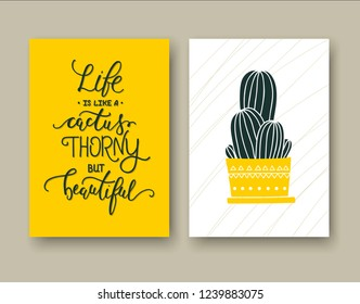 Life is like a cactus thorny but beautiful. Set of two cards with Inspirational quote and a cactus. Typography for poster, invitation, greeting card or t-shirt. Vector lettering, calligraphy design.
