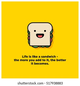 """""""Life is like a sandwich - the more you add to it, the better it becomes."""" Motivational Quote (Line Art Vector Illustration in Flat Style Design)"""