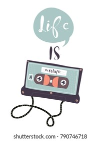 Life is a mixtape. Hand drawn retro cassette. Colored vector illustration