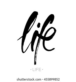 "Life. Modern calligraphy. Brush painted letters, vector  hand-drawn lettering illustration template. Poster with hand drawn brush lettering ""life"" on white background."