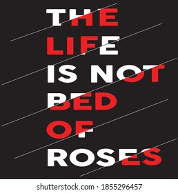 Life is not bed of roses | typography type T-shirt design| Male and Female T-shirt, Proverbs