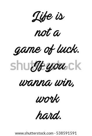 Life Not Game Luck You Wanna Stock Vector Royalty Free 538591591