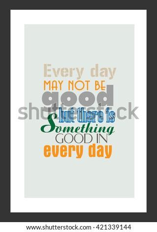 Life Quote Everyday May Not Be Stockvector Rechtenvrij 421339144