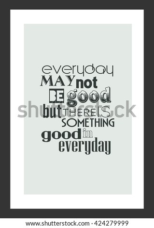 Life Quote Everyday May Not Be Stock Vector Royalty Free 424279999