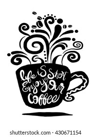 Life is short Coffee. Lettering on coffee cup shape set. Modern calligraphy style quote about coffee .vector illustration