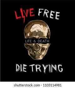 life slogan with golden skull illustration