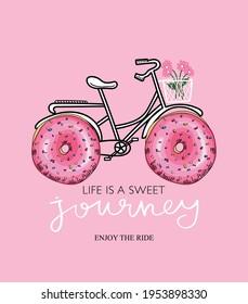 Life is a sweet journey inspirational quote text and bike with donut wheels, design for fashion graphics, t shirt prints, cards etc