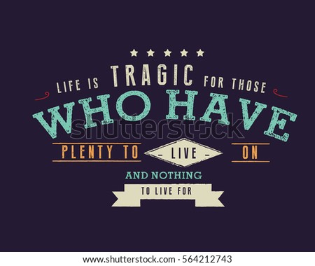 Life Tragic Those Who Have Plenty Stock Vector Royalty Free