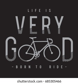 Life is very good typography, tee shirt graphics, bicycle illustration, vectors