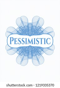 Light blue linear rosette with text Pessimistic inside