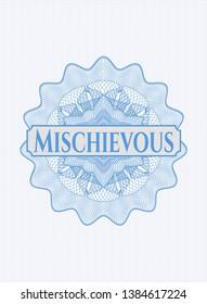 Light blue money style rosette with text Mischievous inside