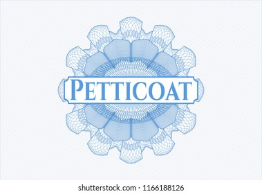 Light blue passport style rossete with text Petticoat inside