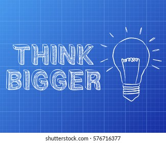 Light bulb and think bigger text on blueprint background