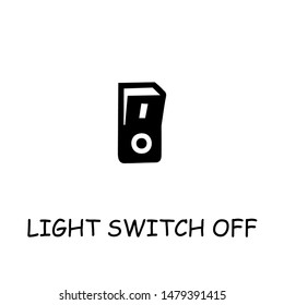 Light Switch Off flat vector icon. Hand drawn style design illustrations.