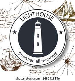 Lighthouse. Logo on the background of a vintage marine nautical chart. Vector image.