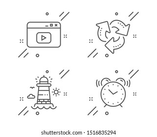 Lighthouse, Recycle and Video content line icons set. Alarm clock sign. Beacon tower, Recycling waste, Browser window. Time. Line lighthouse outline icon. Vector