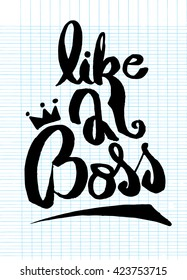 like a boss, Hand painted brush lettering,Typographic poster.vector illustration