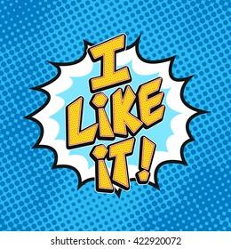 I like It comics pop art icon. Social media I like it word bubble.