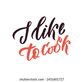 I like to cook ettering. Hand drawn vector. Composition for badges, labels, logo, bakery, street festival, farmers market, country fair, shop, kitchen classes, cafe, food studio, stories, posts