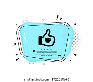 Like hand icon. Quote speech bubble. Thumbs up finger sign. Brand ambassador gesture symbol. Quotation marks. Classic like hand icon. Vector