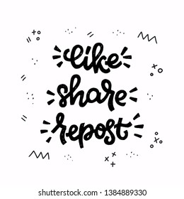 Like Share Repost popular social media phrase. Handdrawn lettering inscription for blogger or group. Handwritten web slang text with funny doodle elements. For site, blog, icon, new post, page. Vector