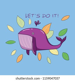 """Lilac whale surrounded by autumn leaves on the blue background. With the sign """"Let's do it!"""". Vector illustration"""