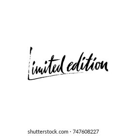 Limited edition. Ink handwritten lettering. Modern dry brush calligraphy. Typography poster design. Vector illustration.